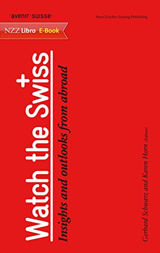 Watch the Swiss: Insights and outlooks from abroad (English Edition)