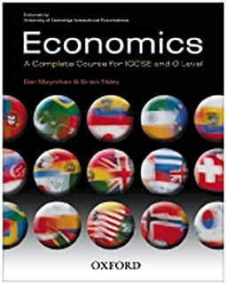 Economics: A Complete Course for IGCSE and O Level: Endorsed by University of Cambridge International Examinations - by Br...