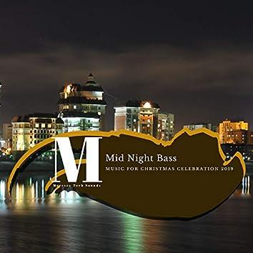 Mid Night Bass - Music For Christmas Celebration 2019