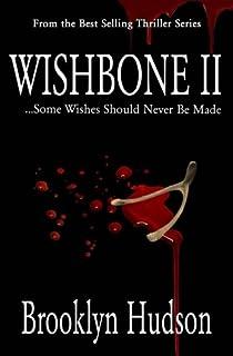 Wishbone II: ...Some Wishes Should Never Be Made (Volume 2)
