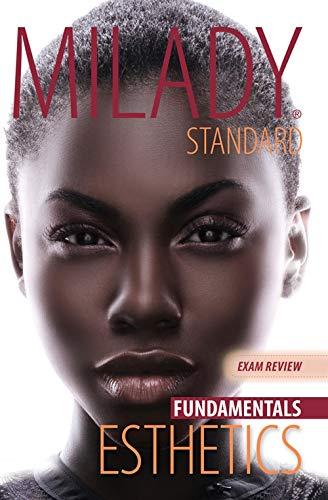 Exam Review for Milady Standard Esthetics: Fundamentals