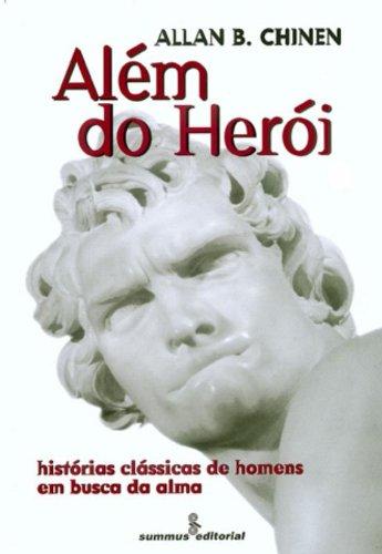 Além do herói: histórias clássicas de homens em busca da alma