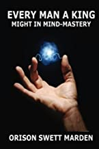 Every Man A King: Might in Mind Mastery