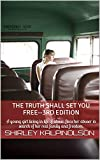 The Truth Shall Set you Free--3rd edition: A young girl living in life of abuse, flees her abuser in search of her real family and freedom. (English Edition)