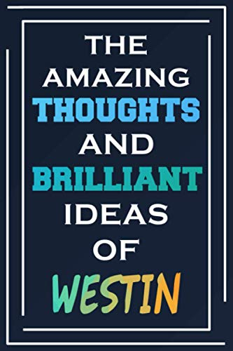 The Amazing Thoughts And Brilliant Ideas Of Westin: Blank Lined Notebook | Personalized Name Gifts
