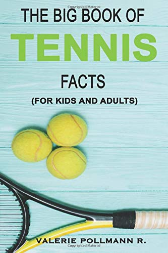 Download The Big Book of TENNIS Facts: for kids and adults