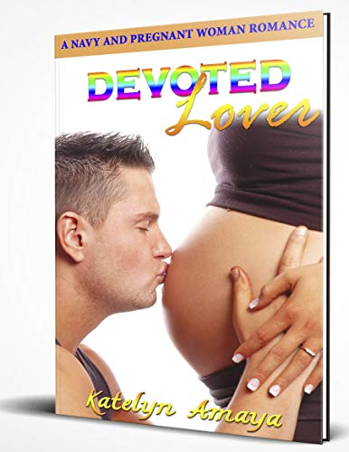 Devoted Lover: A Navy and Pregnant Woman Romance