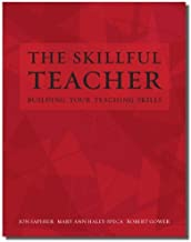 The Skillful Teacher by Jon Saphier, Mary Ann Haley-Speca, Robert Gower. (Research for Better Teaching,2008) [Paperback] 6th Edition