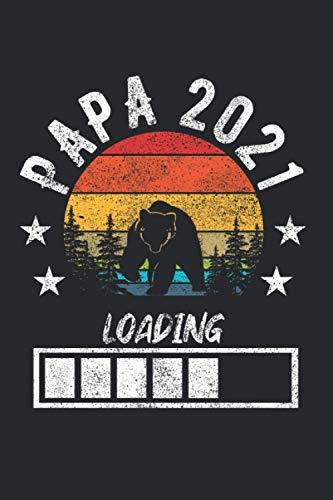 Papa 2021 Loading: 6x9 inches - ca. A5 - Notizbuch LINIERT   Papa Design   werdender Papa Notizbuch   2021 Geschenk  Väter Tagebuch   Geschenkidee