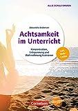Achtsamkeit im Unterricht: Konzentration, Entspannung und Wahrnehmung trainieren. Buch mit Kopiervorlagen und Audio-Material