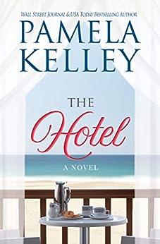 The Hotel by [Pamela M. Kelley]