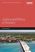 Justice and Ethics in Tourism (Tourism, Environment and Development Series)