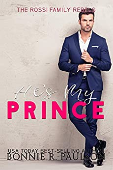 He's My Prince: A Bad Boy Sweet Romance (The Rossi Family Rebels Book 2) by [Bonnie R. Paulson]