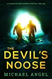 The Devil's Noose: A Gripping Pandemic Medical Thriller (Plague Walker Medical Thrillers Book 1)