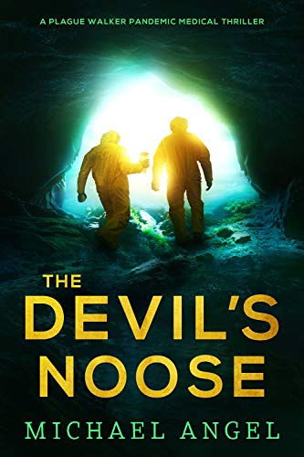The Devil's Noose: A Gripping Pandemic Medical Thriller (Plague Walker Medical Thrillers Book 1) by [Michael Angel]