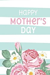 Happy Mother's Day: Squared Graphing Paper Blank, Size 6x9, 140 Page, Teacher, Office, Student, Kids, Mother