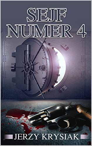 SEJF NUMER 4 - Polish Edition: Zbrodnia bez kary (English Edition)