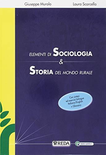 Elementi di sociologia e storia del mondo rurale. Per le Scuole superiori. Con ebook. Con espansione online