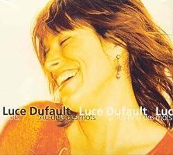 Au-Dela Des Mots by Luce Dufault