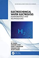 Electrochemical Water Electrolysis: Fundamentals and Technologies (Electrochemical Energy Storage and Conversion)