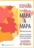 Mapa a Mapa, España: Aprende las Comunidades Autónomas y sus provincias con los mapas regionales. Cuaderno de trabajo A4