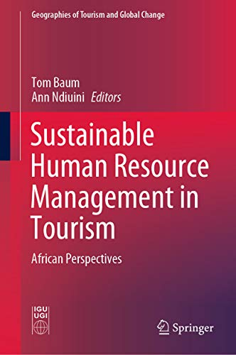 Sustainable Human Resource Management in Tourism: African Perspectives (Geographies of Tourism and Global Change) (English Edition)