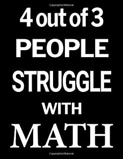 4 out of 3 People Struggle with Math: Blank Line Journal