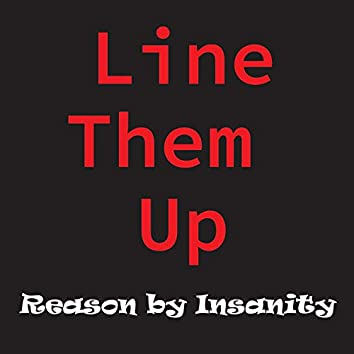 Line Them Up (feat. Reason by Insanity)