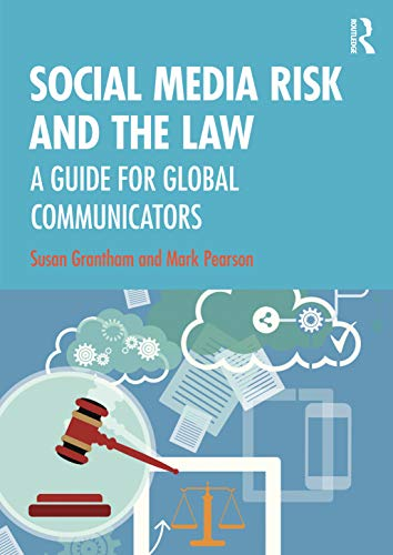 Social Media Risk and the Law: A Guide for Global Communicators