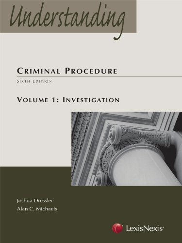 Understanding Criminal Procedure Volume 1, Investigation (2012 Supplement)