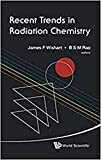 Recent Trends in Radiation Chemistry (English Edition)