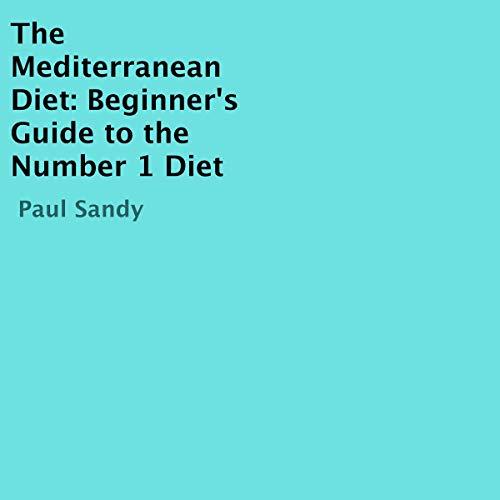 『The Mediterranean Diet: Beginner's Guide to the Number 1 Diet』のカバーアート