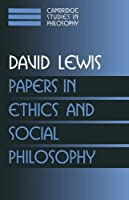 Papers in Ethics and Social Philosophy: Volume 3 (Cambridge Studies in Philosophy) by David K. Lewis(1999-10-13)