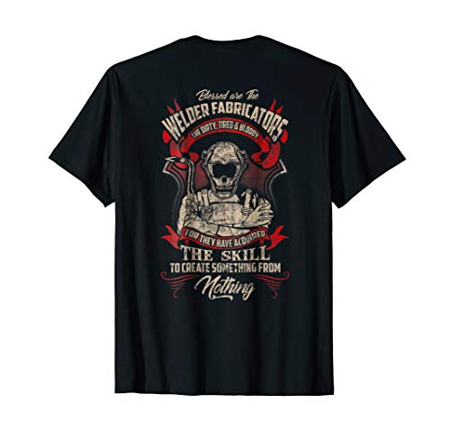 WELDER FABRICATORS Funny Welders Welding T-Shirt Backside