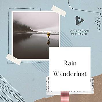 Rain Wanderlust