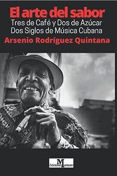 Paperback El Arte del Sabor: Tres de Café y dos de Azçúcar. Dos Siglos de Música Cubana (La música cubana y su vínculo con Europa) (Spanish Edition) [Spanish] Book