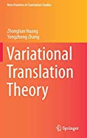 Variational Translation Theory (New Frontiers in Translation Studies)