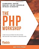 The PHP Workshop: Learn to build interactive applications and kickstart your career as a web developer