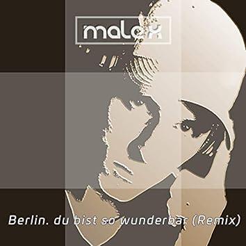 Berlin, Du bist so wunderbar (Remix)