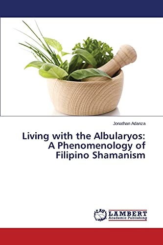 Living with the Albularyos: A Phenomenology of Filipino Shamanism