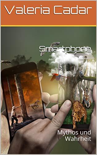 Smartphone: Mythos und Wahrheit