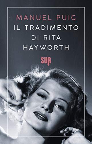 Il tradimento di Rita Hayworth (SUR)