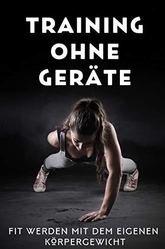 Training ohne Geräte: Fit werden mit dem eigenen Körpergewicht