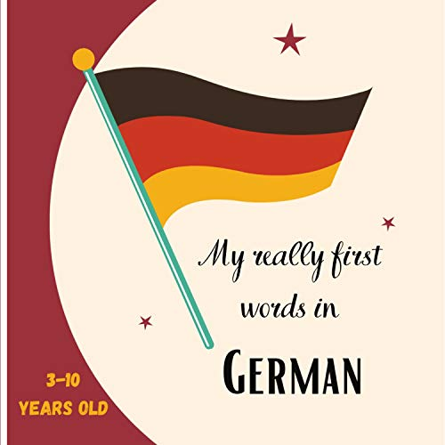 My really first words in German 3-10 years old: [Square Format 21x21cm | 30 pages][Book Language] Book for children to learn German language. (English Edition)