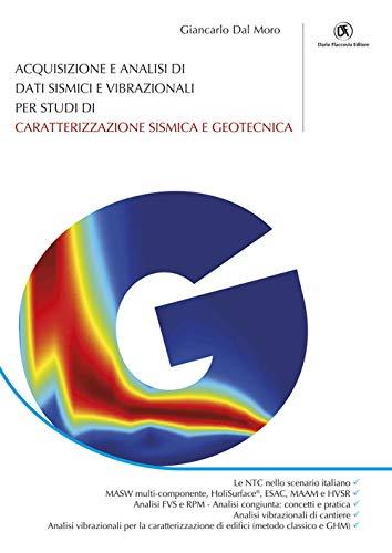 Acquisizione e analisi di dati sismici e vibrazionali per studi di caratterizzazione sismica e geotecnica