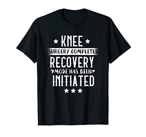 Knee Surgery Completed Recovery Mode Tee Gift Rehab Tee T-Shirt