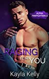 Raging For You (Alpha Firefighters Book 3)