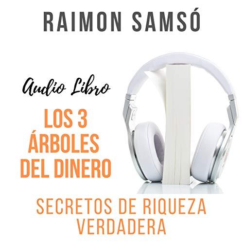 Los 3 Árboles del Dinero Audiobook By Raimon Samsó cover art