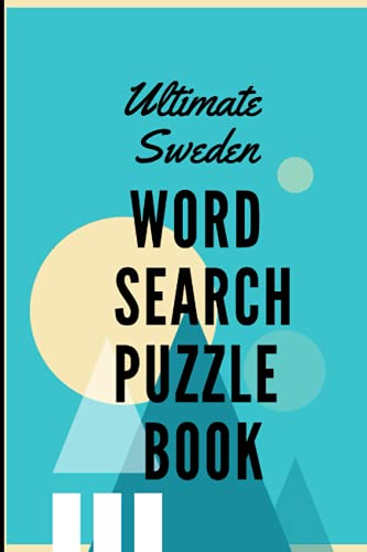 Ultimate Sweden Word Search Puzzle book: For Special Days like Labor Day or Atheist Gift for girlfriend or black women of color