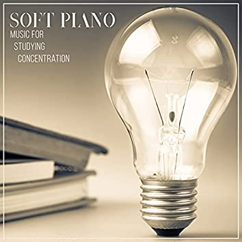 Soft Piano Music for Studying Concentration: Peaceful Piano before Exams, Study Music, Relax